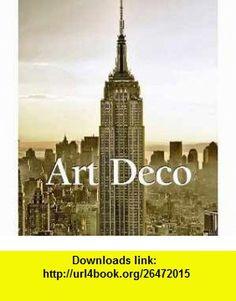 Art Deco (Art of Century) (9781844848461) Victoria Charles, Carl H. Klaus , ISBN-10: 1844848469  , ISBN-13: 978-1844848461 ,  , tutorials , pdf , ebook , torrent , downloads , rapidshare , filesonic , hotfile , megaupload , fileserve