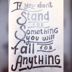 - if you don't stand for something you'll fall for anything - . First try with pencil and kind of monoline. . #handlettering #handmade #calligraphy #artoftype #panama #pty #handwriting