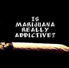 Is Marijuana Really Addictive | Marijuana Addiction Treatment
