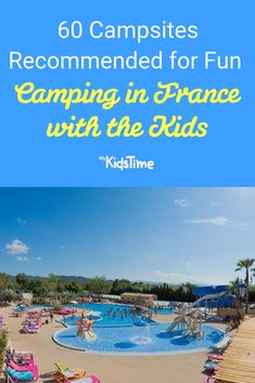campsite ideas Planning a family camping holiday to France? have passed along a mega list of their recommended family campsites in France, with amazing locations, amenities and activit Camping Europe, Camping France, Hiking Europe, France Travel, Camping Holiday, Winter Camping, Camping With Kids, Family Camping, Camping Ideas
