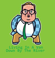 Chris Farley at his all time best!  Matt Foley!!!