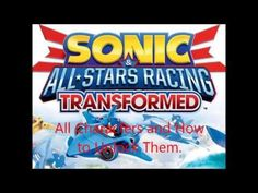Sonia all stars racing transformers Wii U todos los personajes - YouTube