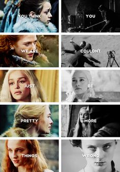 You think we are just pretty things. You couldn't be more wrong. #asoiaf
