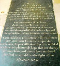 Jane Austen lived her last days in Winchester, and she is buried in the north aisle of Winchester Cathedral. Here is a photo of Jane Austen's gravestone, words of which have been written by Jane's loving brother, Henry Austen.