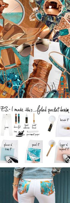 P.S.- I made this...Foiled Pocket Denim #PSIMADETHIS #DIY #INSPIRATION #COLLAGE