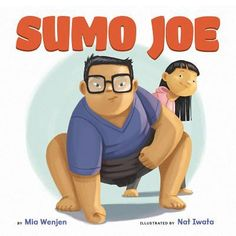 Nat Iwata and I are thrilled to reveal the cover of our debut picture book, SUMO JOE, and host a GIVEAWAY! Our publisher is Lee & Low Books. Korean American, New Teachers, Chapter Books, Funny Stories, Historical Fiction, Book Publishing, Writing A Book, Childrens Books, Good Books