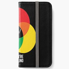 You're Colorblind (Black)' iPhone Wallet by Obeyesse Diy Wallet, Iphone Wallet Case, Cool Designs, Art Prints, Printed, Awesome, Shop, People, Stuff To Buy