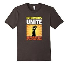 Introverts Unite Separately Funny Social T-Shirt - Unisex https://www.amazon.com/dp/B01FBAOKPY