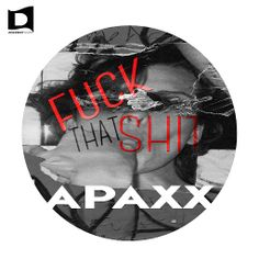 Apaxx - Fuck That Shit (Original Mix) - http://dutchhousemusic.net/apaxx-fuck-that-shit-original-mix/
