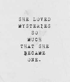 she loved mysteries
