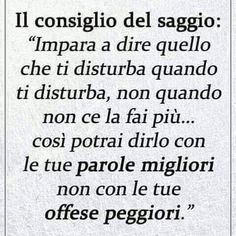 Quotes Thoughts, Words Quotes, Art Quotes, Motivational Quotes, Inspirational Quotes, Sayings, Lessons Learned In Life, Life Lessons, Italian Quotes