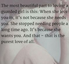 I'm a guarded girl and I know this is true