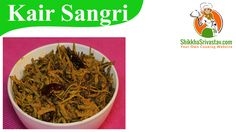 Rajasthani Kair Sangri ki Sabzi Recipe in Hindi. Watch How to make Kair Sangri ki Sabzi at Home in Hindi Language with step by step preparation.