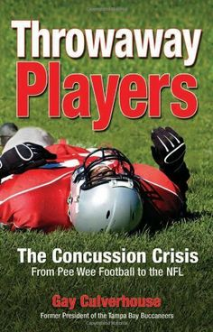 Throwaway Players: Concussion Crisis From Pee Wee Football to the NFL by Gay Culverhouse. $11.15. Author: Gay Culverhouse. Publication: August 30, 2011. Publisher: Behler Publications; 1 edition (August 30, 2011)