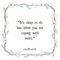 It's okay to do less when you are coping with more. My Self-Love Supply™ ( You Deserve The World, Vera Bradley Patterns, Some Times, 2021 Calendar, Affirmation Quotes, Motivational Words, Health Advice, My Happy Place, Its Okay