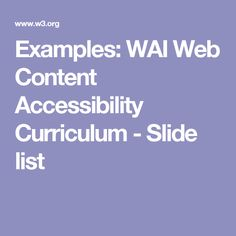 Examples: WAI Web Content Accessibility Curriculum - Slide list