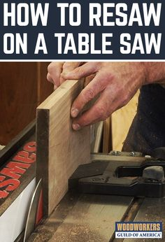 Cool Woodworking Tips - Resaw On A Table Saw - Easy Woodworking Ideas, Woodworking Tips and Tricks, Woodworking Tips For Be .