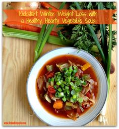 Kickstart Winter Weight Loss with a Healthy, Hearty Vegetable Soup