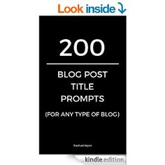 200 Blog Post Title Prompts (For Any Type Of Blog) (What Should I Blog About?) eBook:  200 blog post title prompts headline creator tool template for any type of blog http://www.amazon.com.au/Blog-Title-Prompts-Should-About-ebook/dp/B01B0OFUGI/ref=sr_1_4?ie=UTF8&qid=1453720634&sr=8-4&keywords=blog+title
