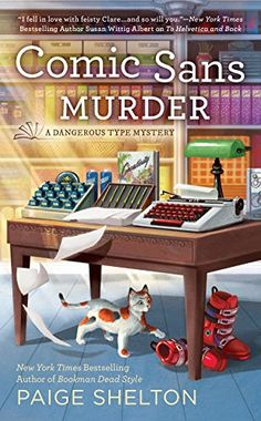 Comic Sans Murder (A Dangerous Type Mystery) by Paige Shelton. A cozy mystery series. I Love Books, Good Books, Books To Read, My Books, Free Books, Best Mysteries, Cozy Mysteries, Murder Mysteries, Cozy Cover