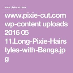 www.pixie-cut.com wp-content uploads 2016 05 11.Long-Pixie-Hairstyles-with-Bangs.jpg