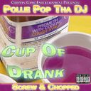 Pollie Pop Tha DJ - Cup Of Drank 1 (Screwed & Chopped) Hosted by Pollie Pop Tha DJ - Free Mixtape Download or Stream it