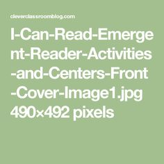 I-Can-Read-Emergent-Reader-Activities-and-Centers-Front-Cover-Image1.jpg 490×492 pixels