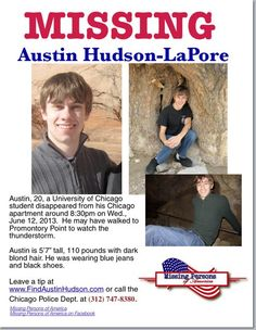 Austin Hudson-Lapore, 20, a junior biochemistry student at the University of Chicago has been missing since June 12, 2013.
