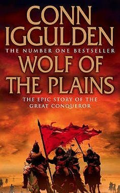 Wolf Of The Plains (The Conqueror Series, #1) by Conn Iggulden