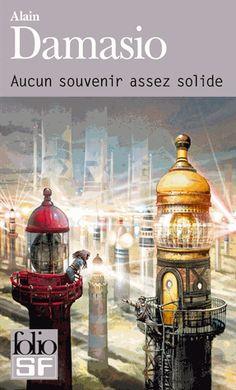 Aucun souvenir assez solide - Alain Damasio - Payot