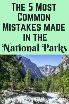 National Parks are some of the most beautiful places in America and should be on everybody's bucket lists! However, when I was a park ranger I saw so many people that were not making the most of their time in these beautiful places! That is why I'm sharing The 5 Most Common Mistakes Made by the National Park Traveler- And How to Avoid Them. Before you head out on your road trip or family vacation make sure you know what not to do!