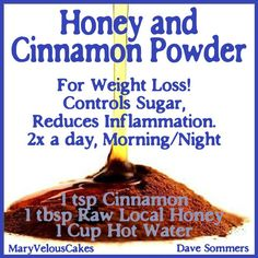 The Cinnamon Honey Weight Loss Drink: Drink this on an empty stomach once in the morning before breakfast and once before bed. It has been shown to aid in weight loss. Looks like this works for a lot of people! Trying! Instructions say to add the honey after it's cooled a little bit instead of when the water is boiling. http://weightloss.e-segurosendirecto.com.ar/