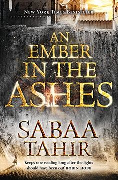 An Ember in the Ashes (An Ember in the Ashes, Book 1) eBook: Sabaa Tahir: Amazon.co.uk: Books