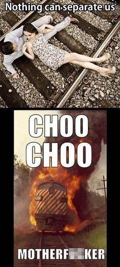 "My new catchphrase is now ""Choo Choo, Motherfuckers""."