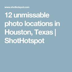 12 unmissable photo locations in Houston, Texas | ShotHotspot