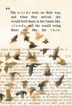 """""""The words were on their way"""" -The Book Thief, Markus Zusak"""