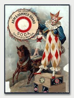 Advertisement for Arm & Hammer baking soda, showing a clown, and an acrobat on a horse. This vintage ad poster dates to Éphémères Vintage, Cirque Vintage, Vintage Clown, Vintage Ephemera, Vintage Images, Vintage Style, Vintage Carnival, Posters Vintage, Vintage Advertising Posters