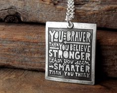 """Winne the Pooh quote Necklace @lulubugjewelry $52.00  """"You are braver than you believe, stronger than you seem, smarter than you think.""""  {<3 Pooh bear!}"""