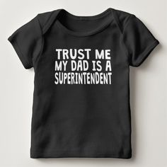 Trust Me My Dad Is A Superintendent T Shirt, Hoodie Sweatshirt