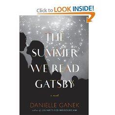 The Summer We Read Gatsby: A Novel: Danielle Ganek: Amazon.com: Books