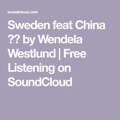 Sweden feat China ❤️ by Wendela Westlund | Free Listening on SoundCloud