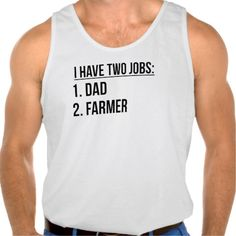 Two Jobs Dad And Farmer Tank Tank Tops
