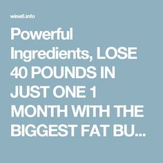 Powerful Ingredients, LOSE 40 POUNDS IN JUST ONE 1 MONTH WITH THE BIGGEST FAT BURN RECIPE! – Page 2 – Wine6