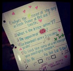 Gosh this is so cute if i were a boy this is so how i would ask a girl out but i would make it easy for them to find me out. or i would put my locker # on it