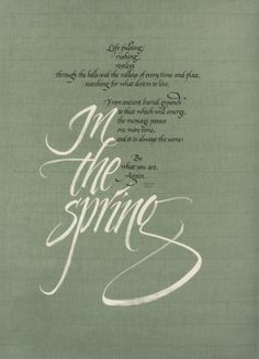 In the Spring / metal pens, gouache, sumi ink, on Roma paper. Text and commission – Ron Talarico   Carol DuBosch Calligraphy