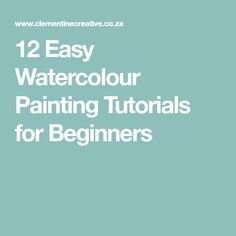 12 Easy Watercolour Painting Tutorials for Beginners