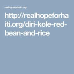 http://realhopeforhaiti.org/diri-kole-red-bean-and-rice