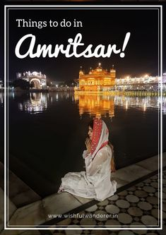 How To Spend A Day in Amritsar, Punjab, India – The World of a Wishful Wanderer Best Tourist Destinations, Tourist Places, Best Places To Travel, New Travel, Asia Travel, Cool Places To Visit, Stuff To Do, Things To Do, Travel Inspiration