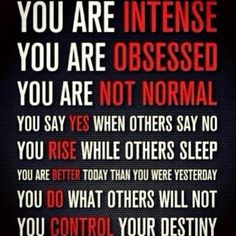 You are not normal. Congratulations!