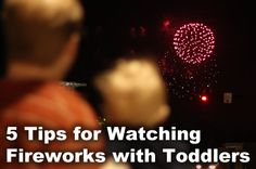 5 tips for watching fireworks with toddlers this july 4th